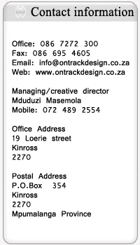 Contact personal: Managing/creative director Mduduzi Masemola Mobile: 072 489 2554. Project manager  Mandla Nkambule Mobile: 084 731 7256. Office info Telephone: 017 687 1428 Fax: 086 695 4605 E-mail: info@mdumasemola.co.za Postal Address P.O.Box  354 Kinross 2270 Mpumalanga Province